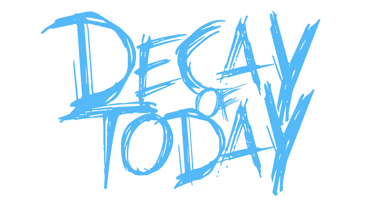 Decay of Today